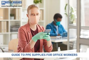 Guide to PPE Supplies for Office Workers
